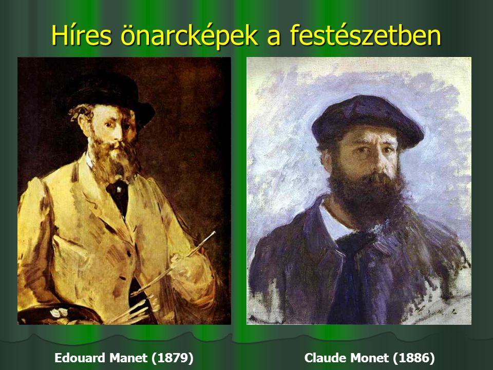 Híres önarcképek a festészetben Edouard Manet (1879) Claude Monet (1886)