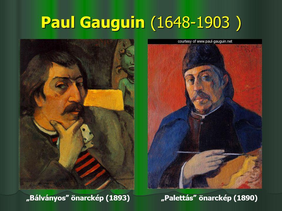 """Paul Gauguin (1648-1903 ) """"Bálványos"""" önarckép (1893) """"Palettás"""" önarckép (1890)"""
