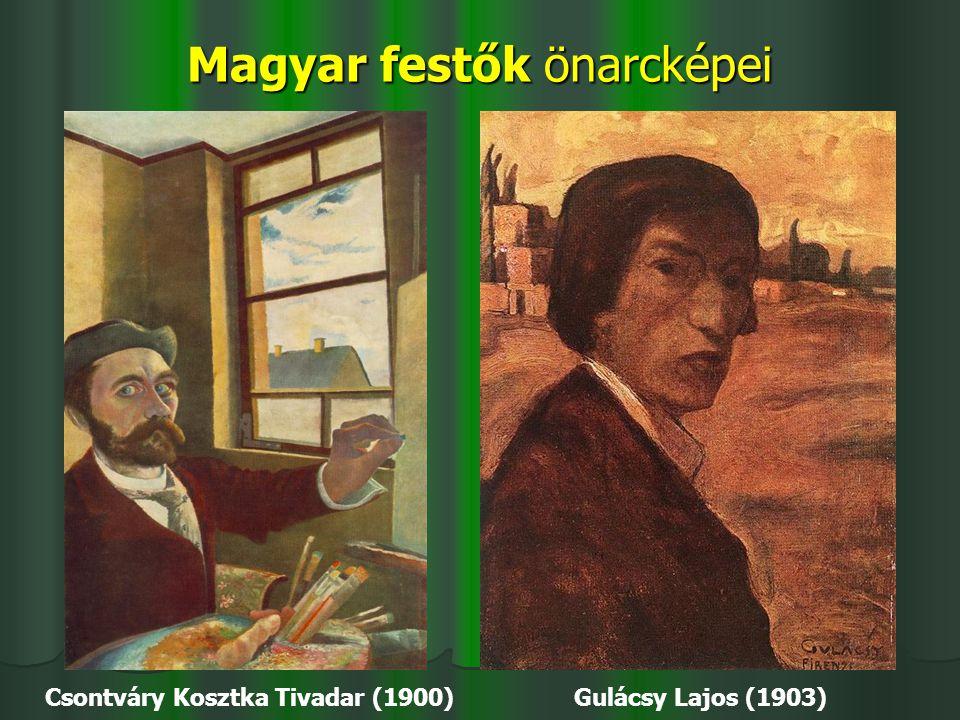 Magyar festők önarcképei Csontváry Kosztka Tivadar (1900) Gulácsy Lajos (1903)