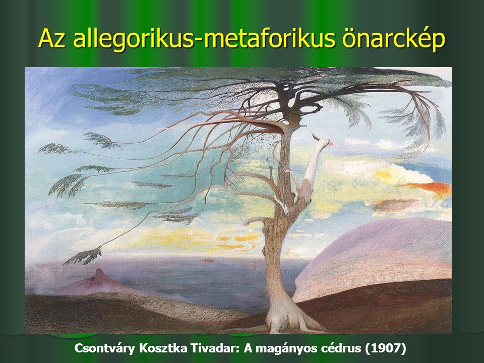 Az allegorikus-metaforikus önarckép Csontváry Kosztka Tivadar: A magányos cédrus (1907)