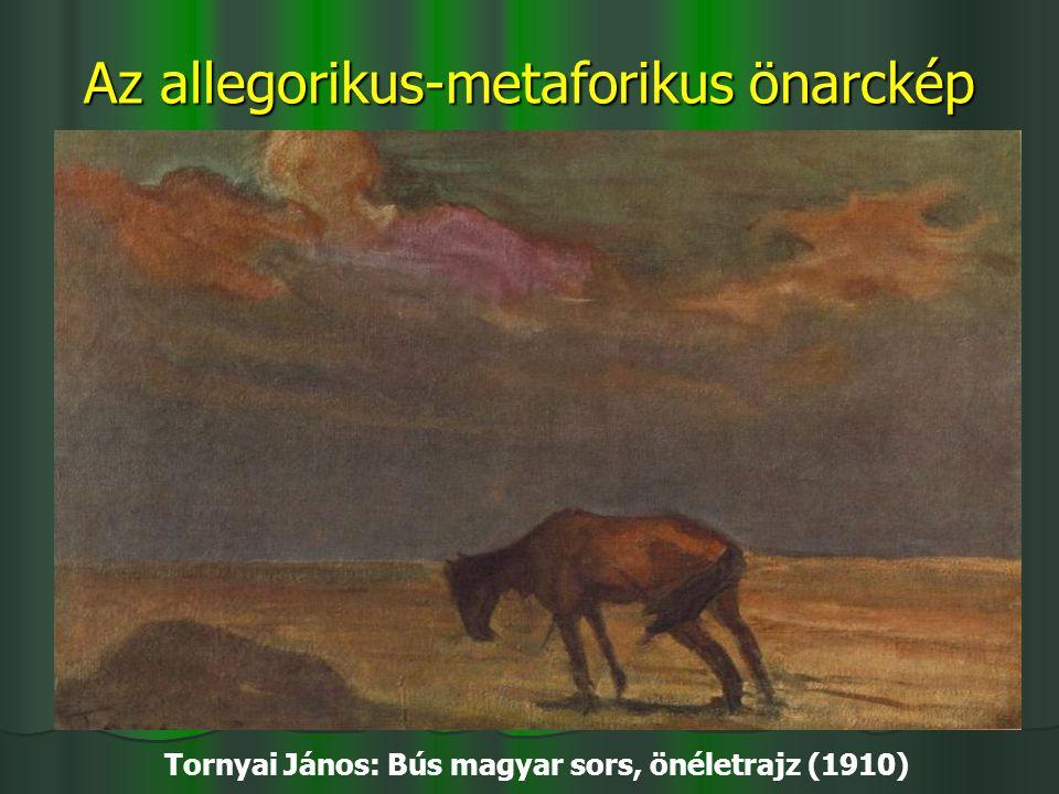 Az allegorikus-metaforikus önarckép Tornyai János: Bús magyar sors, önéletrajz (1910)