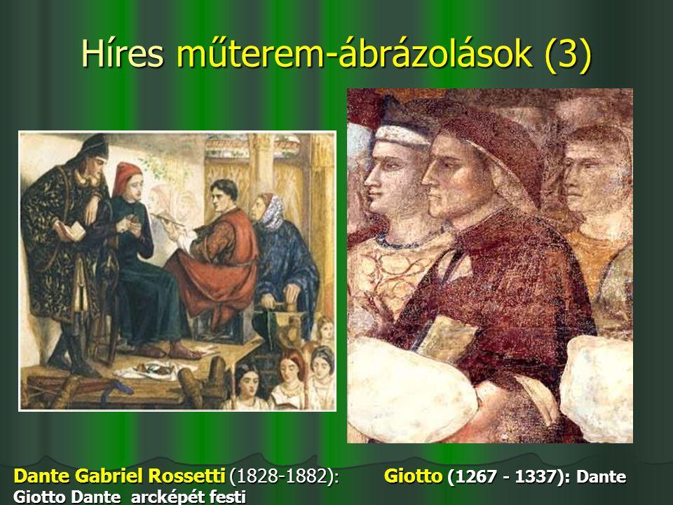 Híres műterem-ábrázolások (3) Dante Gabriel Rossetti (1828-1882) : Giotto (1267 - 1337): Dante Giotto Dante arcképét festi