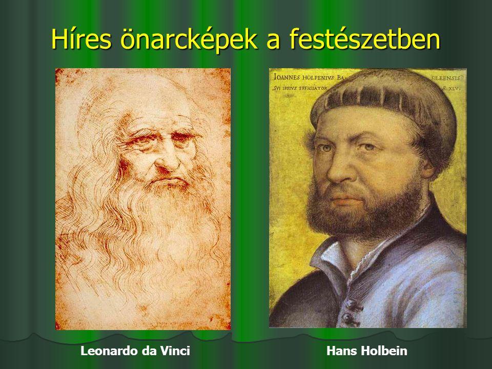 Híres önarcképek a festészetben Leonardo da Vinci Hans Holbein