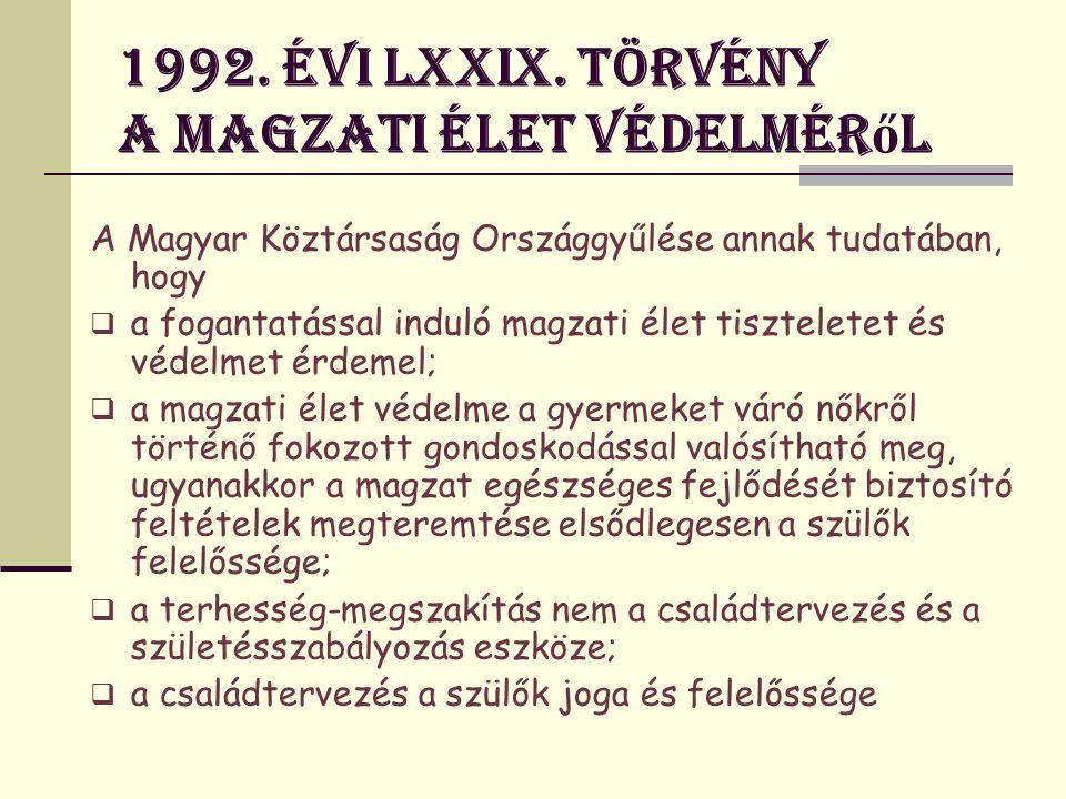 1992.évi LXXIX. törvény a magzati élet védelméröl 1.