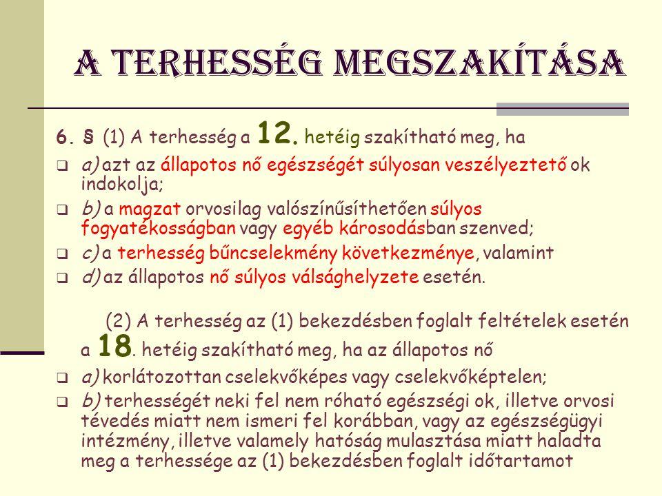 A terhesség megszakítása (3) A terhesség a 20.