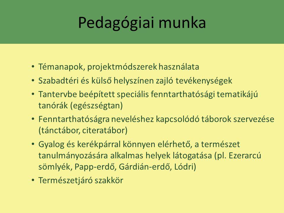 Oktatási módszereink Kompetenciaalapú oktatás:Szövegértés, szövegalkotás, matematika, szociális, életviteli és környezeti, idegen nyelv (angol) Nem szakrendszerű oktatás