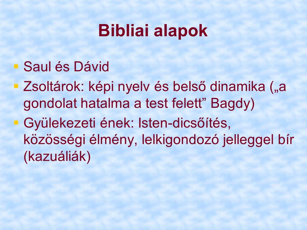 """Bibliai alapok  Saul és Dávid  Zsoltárok: képi nyelv és belső dinamika (""""a gondolat hatalma a test felett"""" Bagdy)  Gyülekezeti ének: Isten-dicsőíté"""