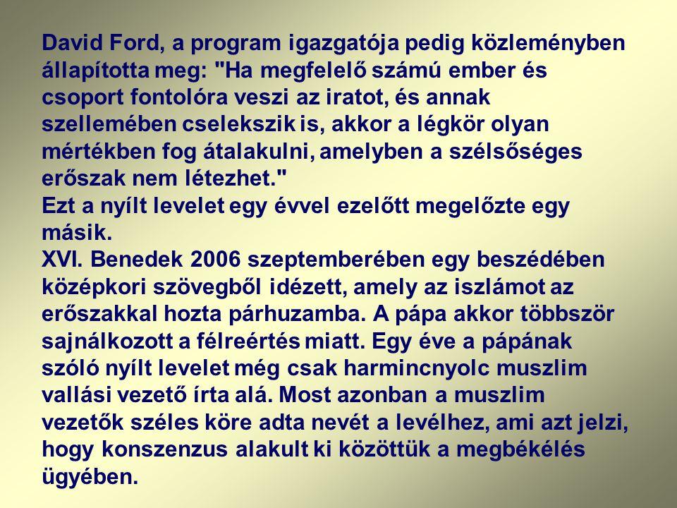 David Ford, a program igazgatója pedig közleményben állapította meg: