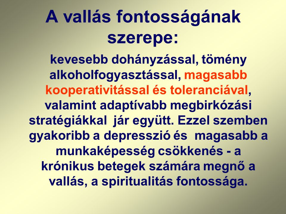 A vallás fontosságának szerepe: kevesebb dohányzással, tömény alkoholfogyasztással, magasabb kooperativitással és toleranciával, valamint adaptívabb m