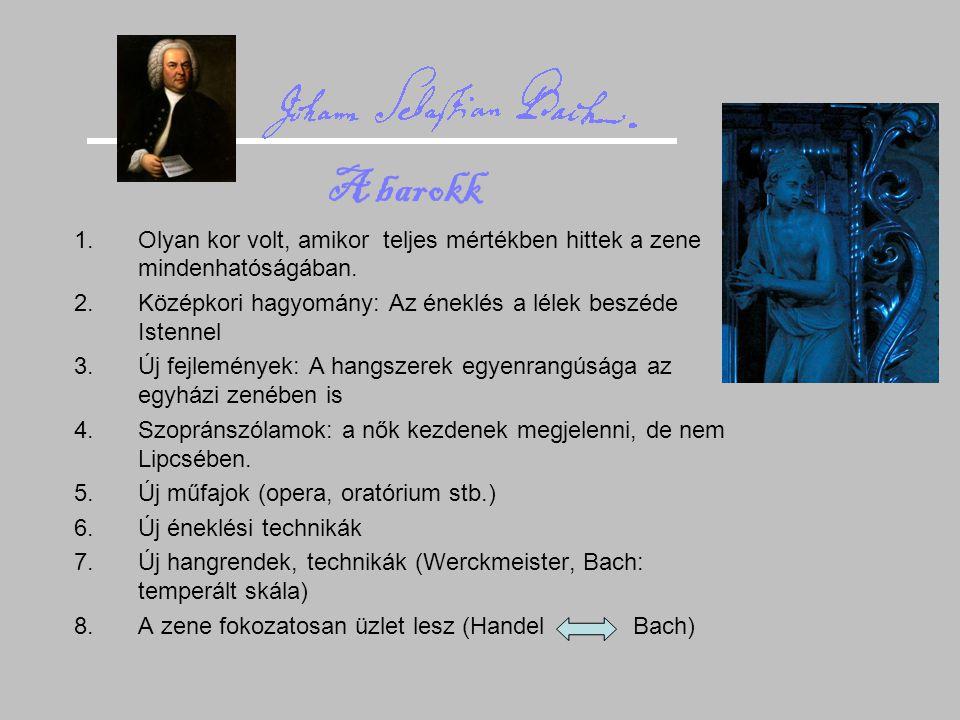 Bach: Máté passió Händel:Messiás Mozart:Eine kleine Nachtmusik Bartók: A kékszakállú… Telemann: Máté passió Beattles: Yellow Sub.