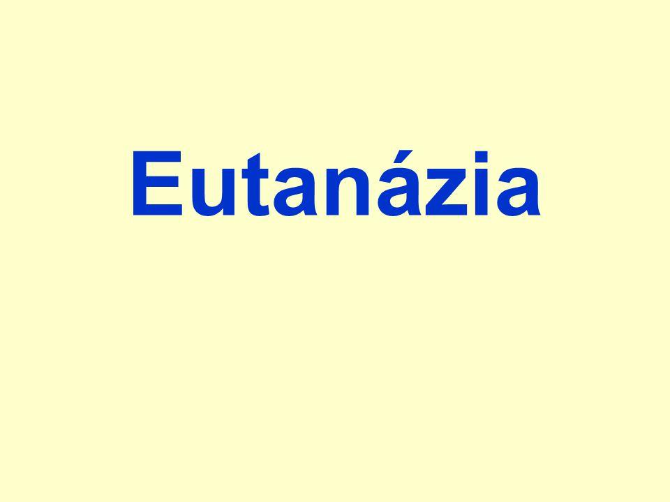 Az eutanázia meghatározása jelentése –jó halál (görög: eu  jó, thanatosz  halál) definíció: –Eutanázia az a tett, melynek során A kioltja B életét B érdekében.
