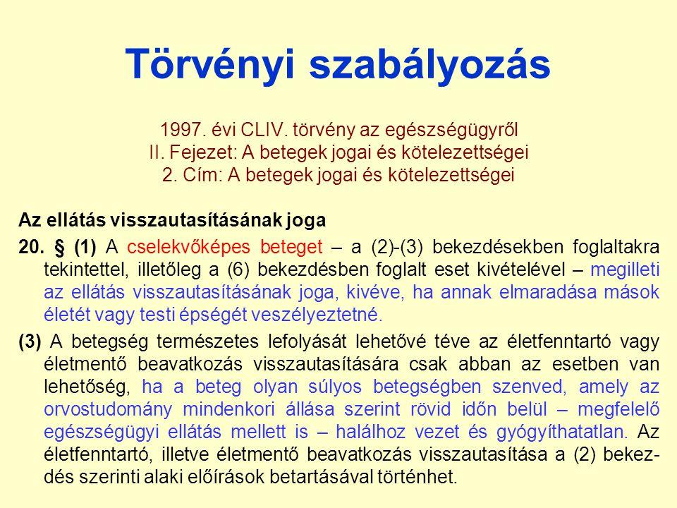 Törvényi szabályozás 1997.évi CLIV. törvény az egészségügyről II.