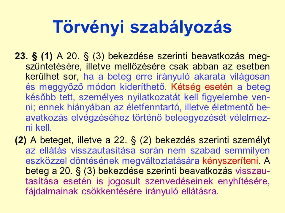 Törvényi szabályozás 23.§ (1) A 20.