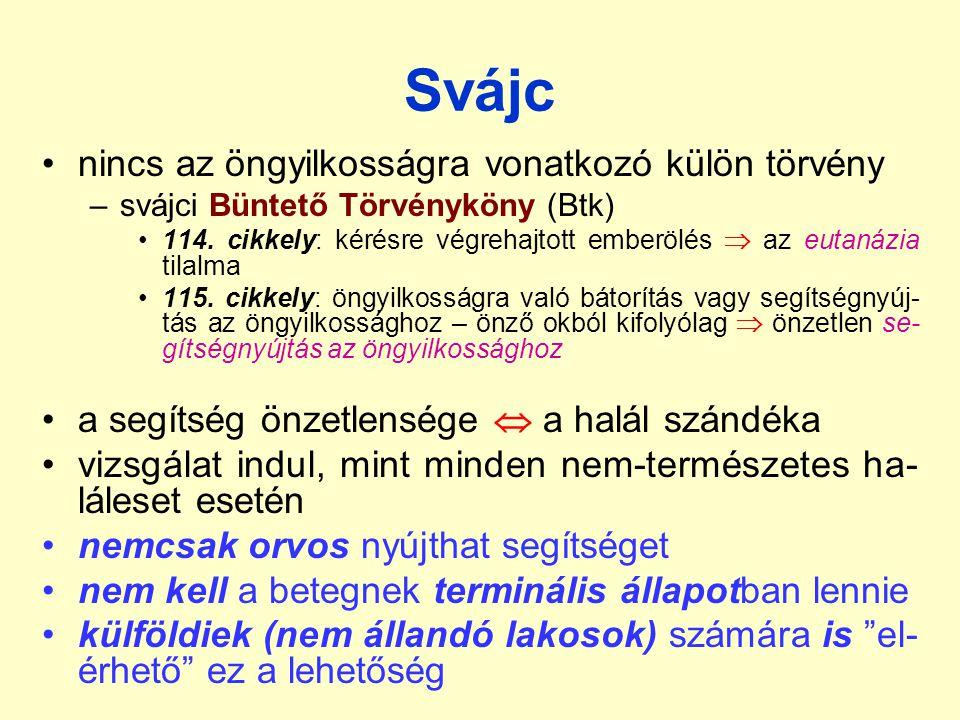 Svájc nincs az öngyilkosságra vonatkozó külön törvény –svájci Büntető Törvényköny (Btk) 114.