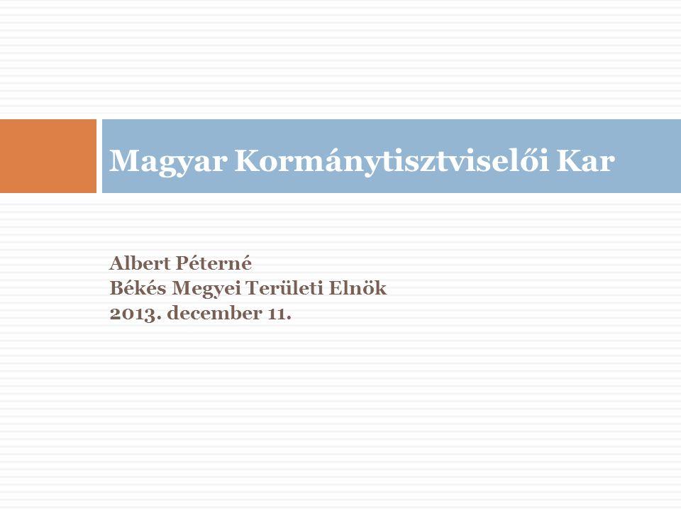 Magyar Kormánytisztviselői Kar MKK területi szervei, felépítése:  területi ügyintéző testületek:  Területi Közgyűlés  a megyében foglalkoztatott valamennyi kormánytisztviselőből áll  Területi Elnökség  élén az Elnök áll, munkáját alelnök segíti, a bizottság elnöke is tagja az Elnökségnek  Területi Etikai Bizottság  elnök vezeti és további 4 tagja van A Területi Közgyűlés Békés megyében is Területi Elnökséget és Területi Etikai Bizottságot választott.