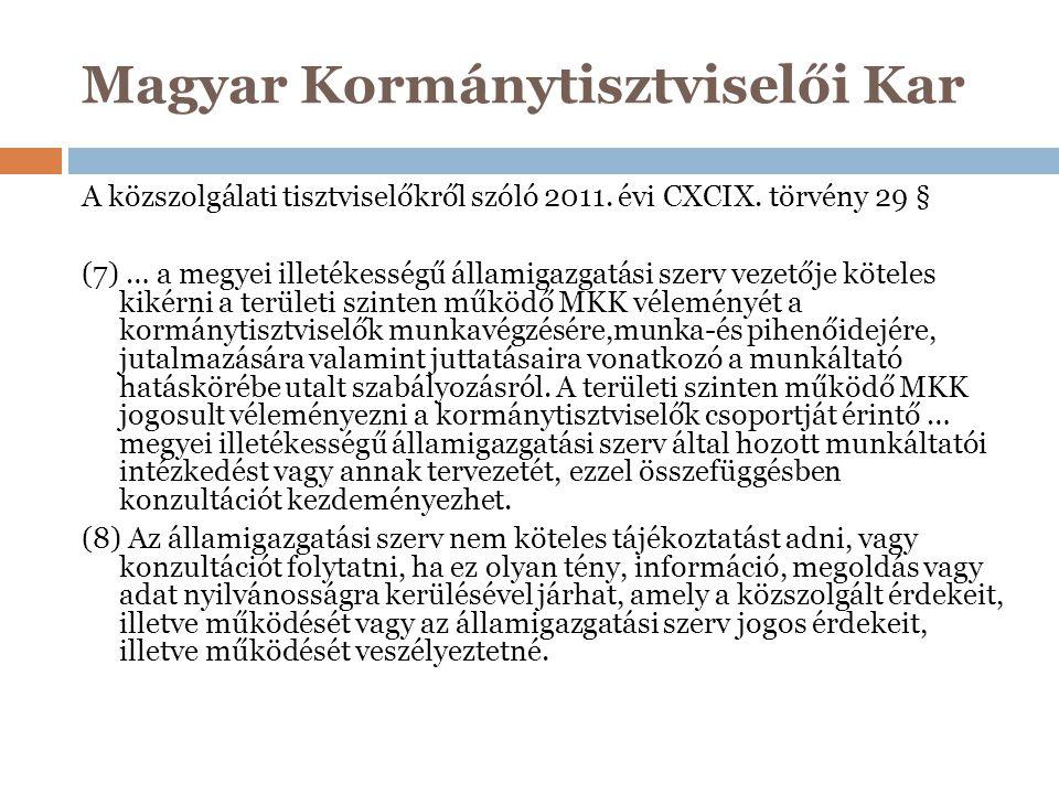 Magyar Kormánytisztviselői Kar A közszolgálati tisztviselőkről szóló 2011. évi CXCIX. törvény 29 § (7) … a megyei illetékességű államigazgatási szerv
