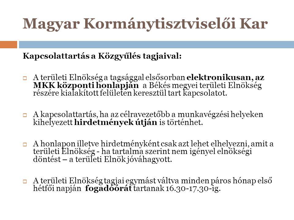 Magyar Kormánytisztviselői Kar Kapcsolattartás a Közgyűlés tagjaival:  A területi Elnökség a tagsággal elsősorban elektronikusan, az MKK központi hon