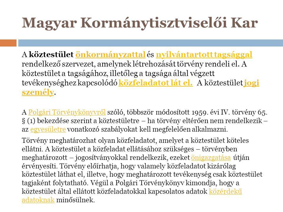 """Magyar Kormánytisztviselői Kar Önkormányzati jogok:  belső szabályozás joga  szervezetalakítási jog  önálló igazgatás joga  tulajdonhoz való jog  önálló gazdálkodás joga  szövetkezési jog  javaslattételi, véleményezési jog A kötelező tagság :  alkotmányossági kérdései  tagsági viszony keletkezése, megszűnése Közfeladat:  mindig """"különös és törvényben előírt  NEM vállalhatnak fel """"önként , a tagjaikkal szemben más közfeladatokat"""