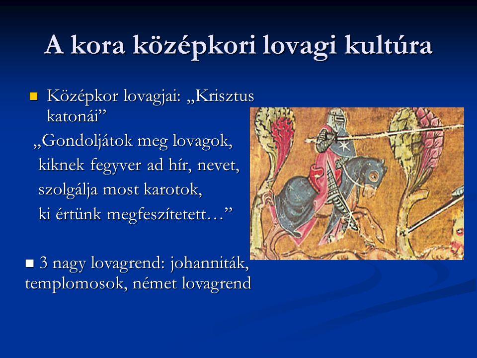 """A kora középkori lovagi kultúra Középkor lovagjai: """"Krisztus katonái"""" Középkor lovagjai: """"Krisztus katonái"""" """"Gondoljátok meg lovagok, """"Gondoljátok meg"""
