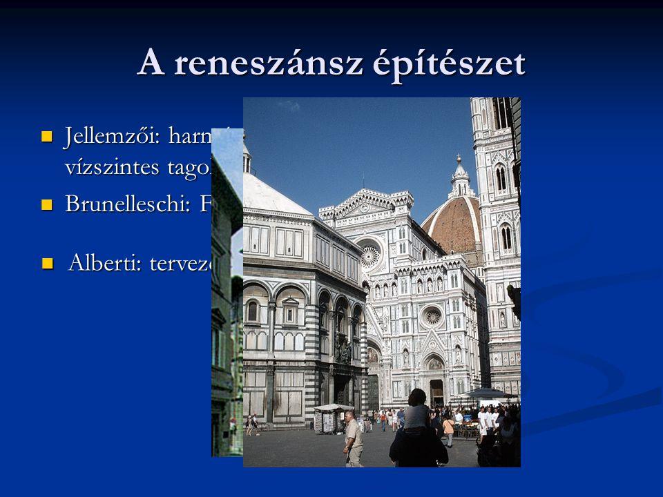 A reneszánsz építészet Jellemzői: harmónia, emberléptékűség, vízszintes tagolás, loggia, lakóépületek Jellemzői: harmónia, emberléptékűség, vízszintes