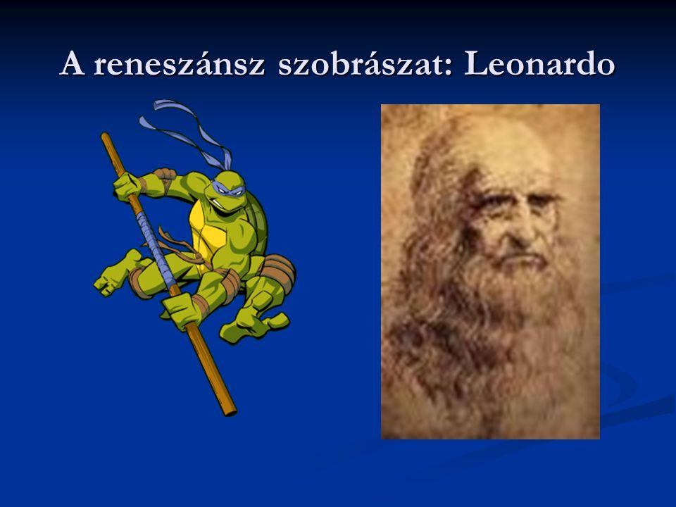 A reneszánsz szobrászat: Leonardo