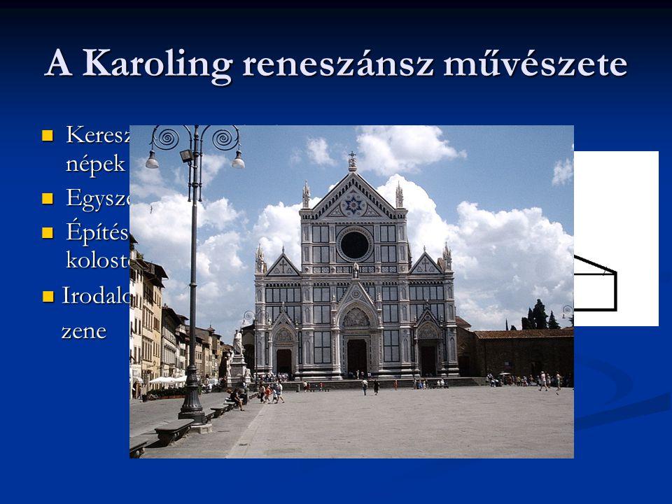 A Karoling reneszánsz művészete Kereszténység + barbár népek művészete Kereszténység + barbár népek művészete Egyszerű, érthető üzenet Egyszerű, érthe