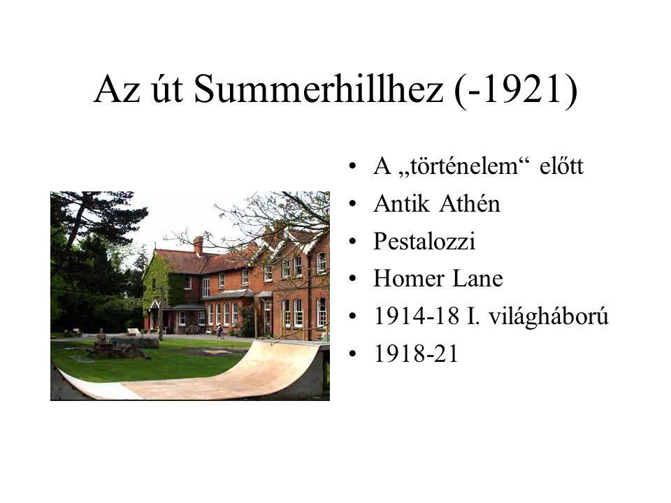 """Az út Summerhillhez (-1921) A """"történelem előtt Antik Athén Pestalozzi Homer Lane 1914-18 I."""