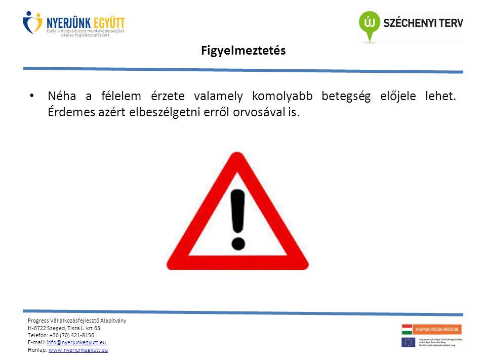 Progress Vállalkozásfejlesztő Alapítvány H-6722 Szeged, Tisza L.