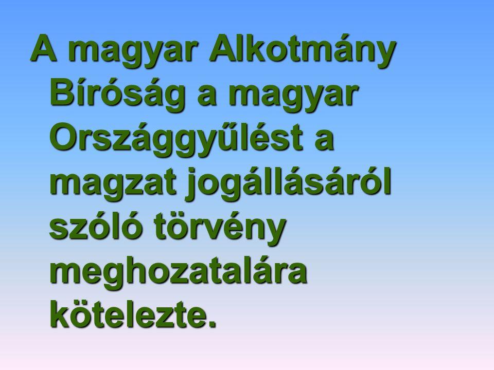 A magyar Alkotmány Bíróság a magyar Országgyűlést a magzat jogállásáról szóló törvény meghozatalára kötelezte.