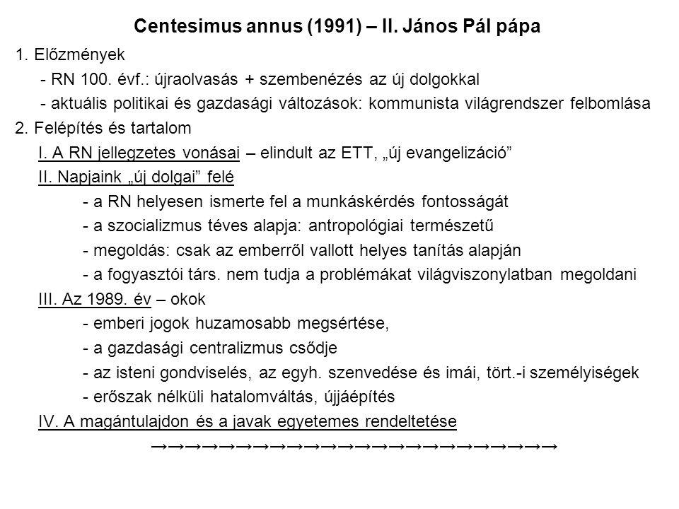 Centesimus annus (1991) – II.János Pál pápa 1. Előzmények - RN 100.