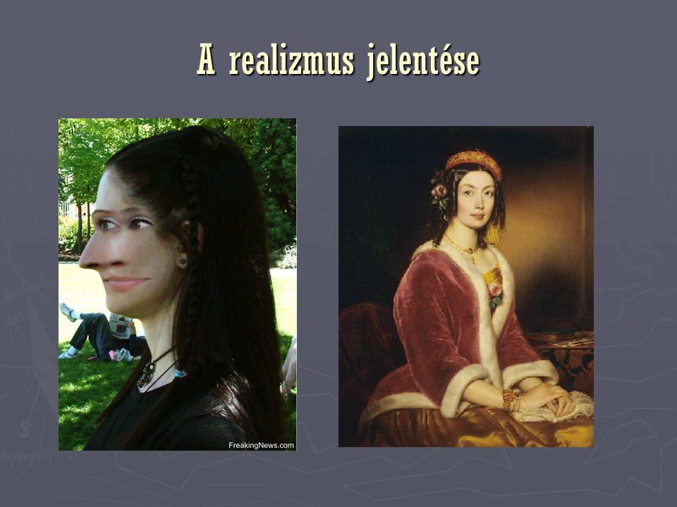 A realizmus ► Stílusirányzat ► A XIX.