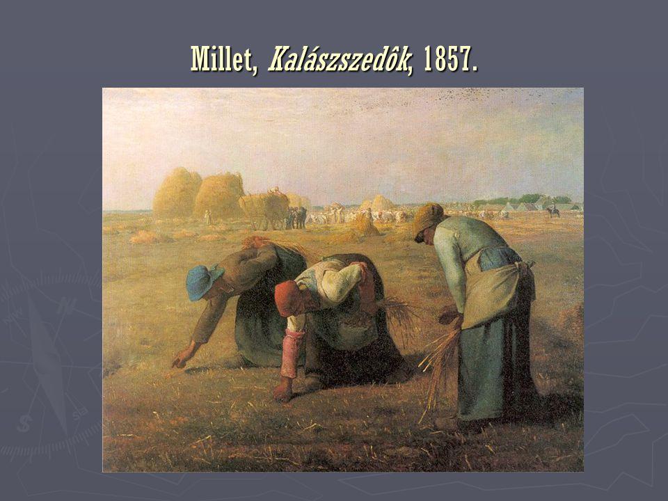 Gustave Courbet (1819-77) ► Salon – botrányok ► 1855 – párizsi bódéba kényszerült kiállítás címe  A realizmus ► 1856-7: folyóirat Realizmus néven