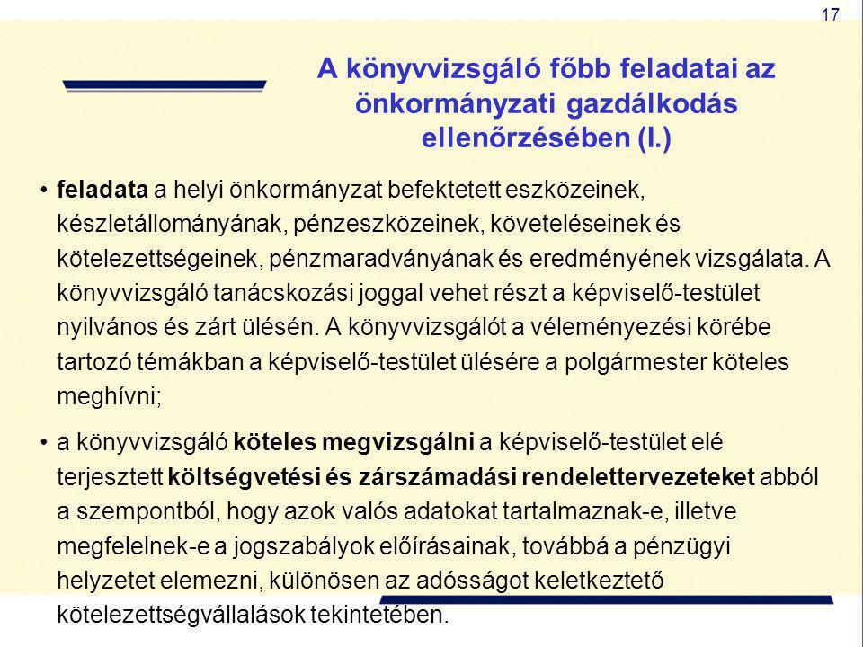17 A könyvvizsgáló főbb feladatai az önkormányzati gazdálkodás ellenőrzésében (I.) feladata a helyi önkormányzat befektetett eszközeinek, készletállom