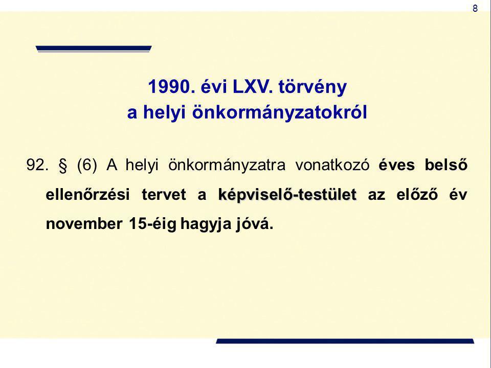 8 képviselő-testület 92. § (6) A helyi önkormányzatra vonatkozó éves belső ellenőrzési tervet a képviselő-testület az előző év november 15-éig hagyja