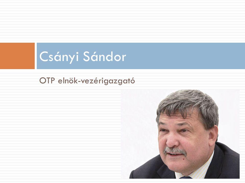 OTP elnök-vezérigazgató Csányi Sándor