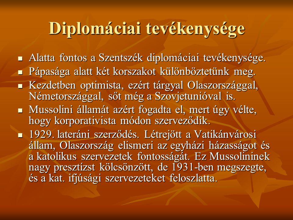 Diplomáciai tevékenysége Alatta fontos a Szentszék diplomáciai tevékenysége.