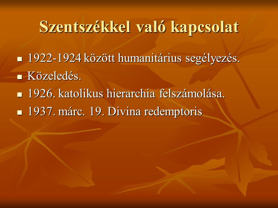 Szentszékkel való kapcsolat 1922-1924 között humanitárius segélyezés. 1922-1924 között humanitárius segélyezés. Közeledés. Közeledés. 1926. katolikus