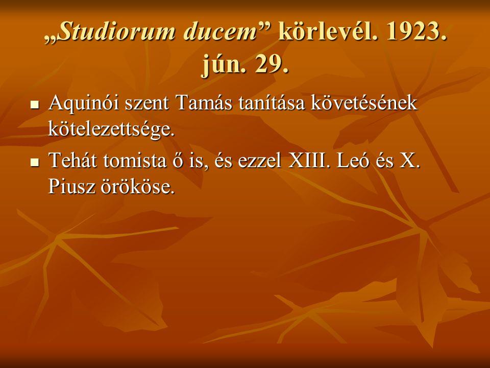 """""""Studiorum ducem körlevél.1923. jún. 29. Aquinói szent Tamás tanítása követésének kötelezettsége."""