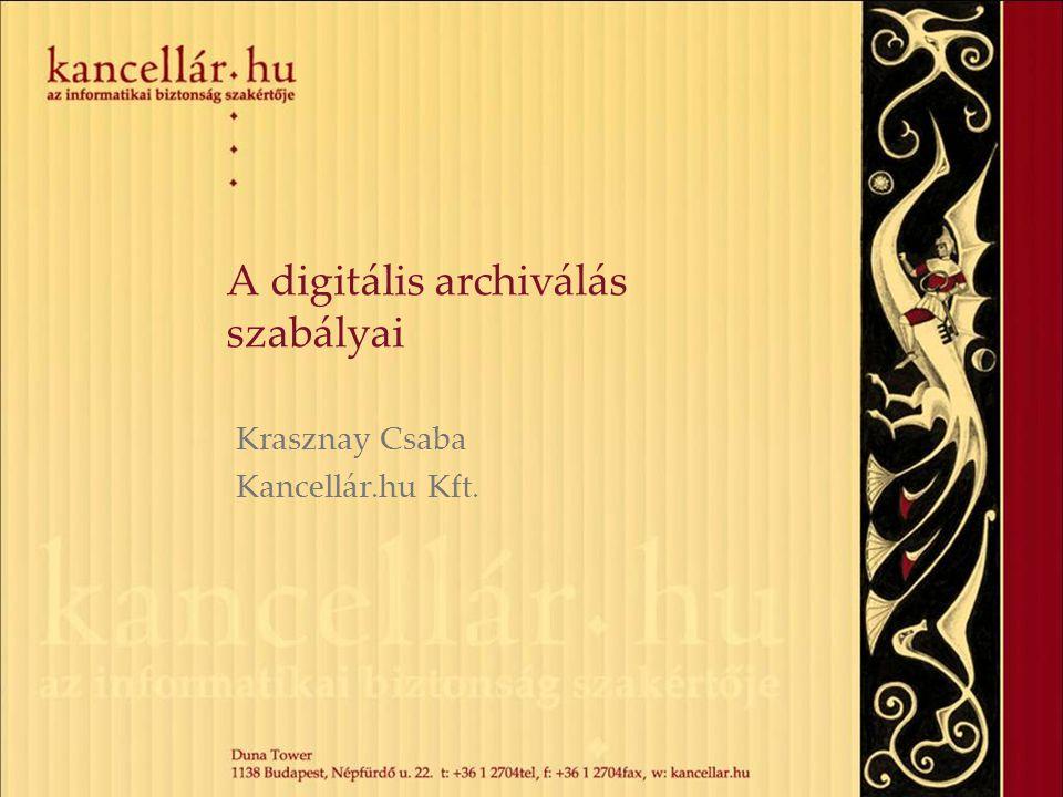 Tartalom A digitális archiválás felhasználási területei A hosszútávú digitális megőrzéssel kapcsolatos igények A digitális archiválással kapcsolatos problémák A hiteles elektronikus archiválás Lehetőségek a hiteles elektronikus archiválásra Problémák a hiteles elektronikus archiválással
