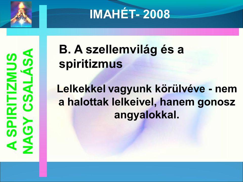 A SPIRITIZMUS NAGY CSALÁSA IMAHÉT- 2008 B.