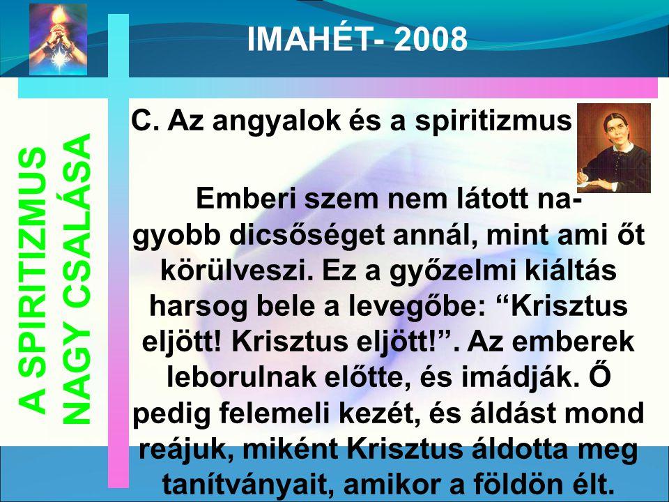 A SPIRITIZMUS NAGY CSALÁSA IMAHÉT- 2008 C.