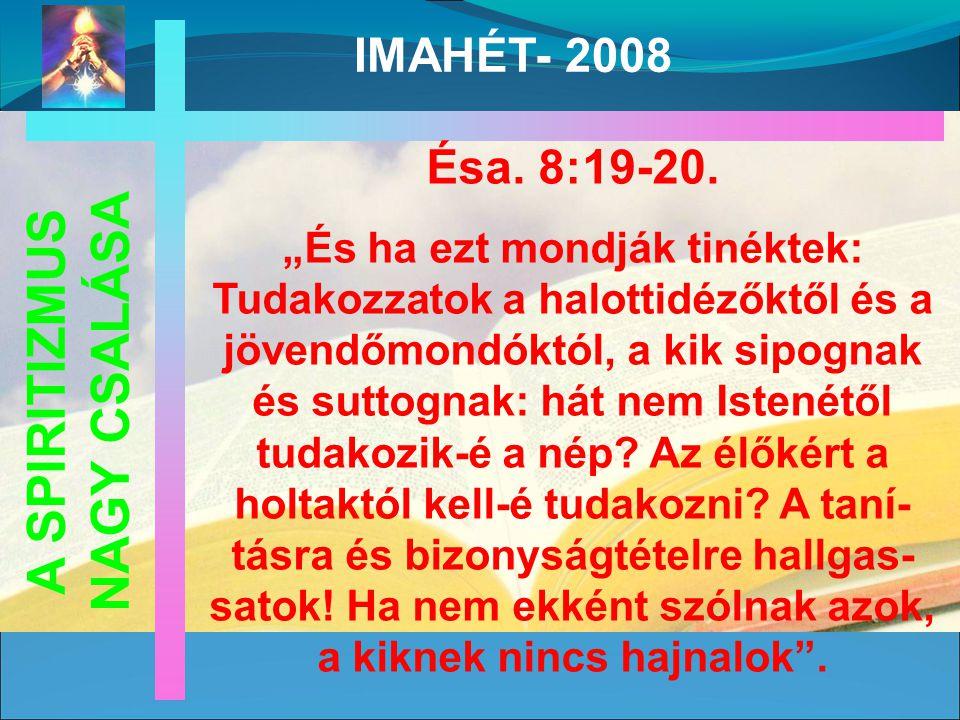 Ésa. 8:19-20.