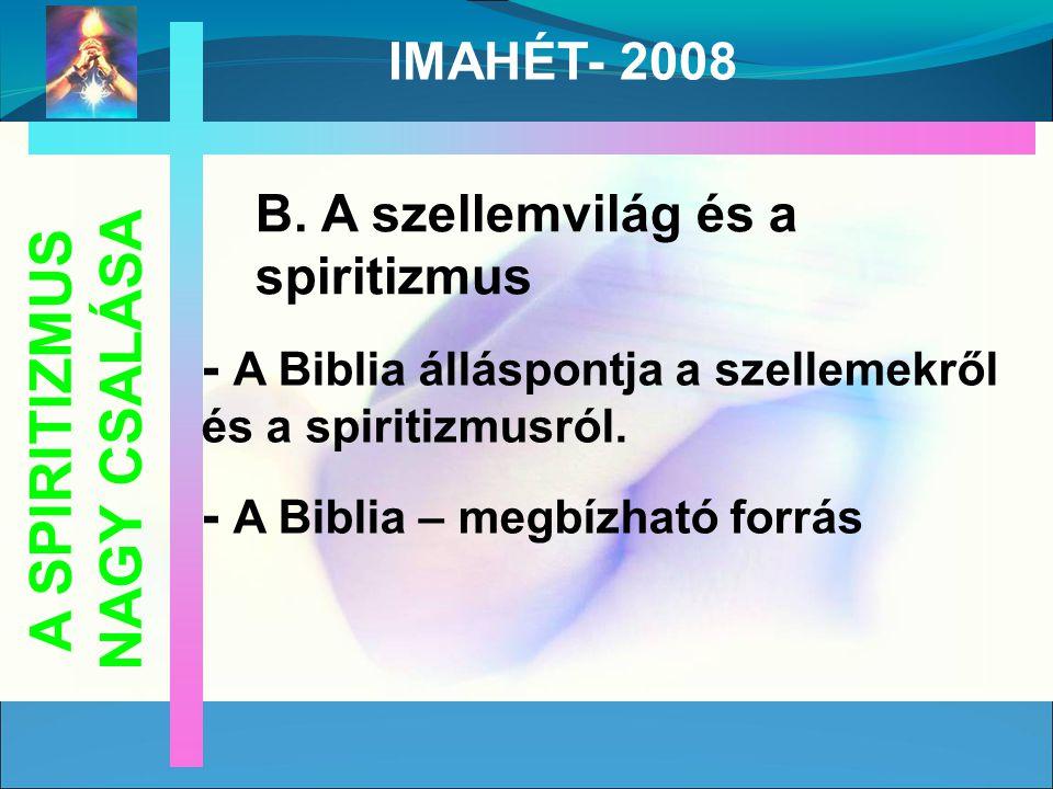 - A Biblia álláspontja a szellemekről és a spiritizmusról.
