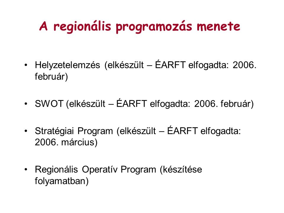 A regionális programozás menete Helyzetelemzés (elkészült – ÉARFT elfogadta: 2006.