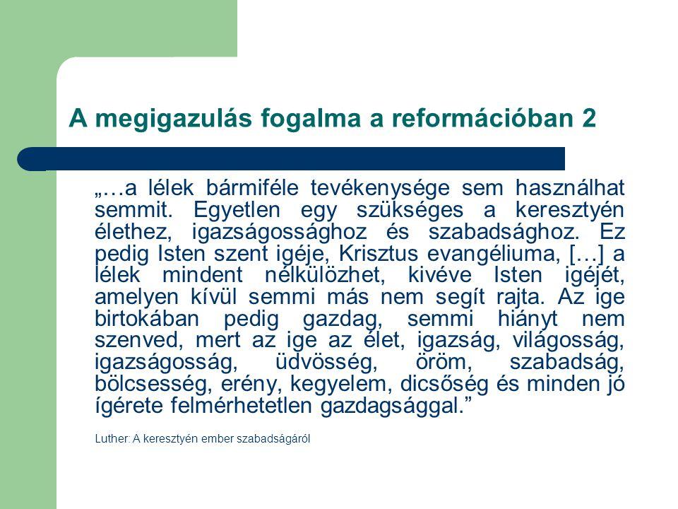 """A megigazulás fogalma a reformációban 2 """"…a lélek bármiféle tevékenysége sem használhat semmit."""