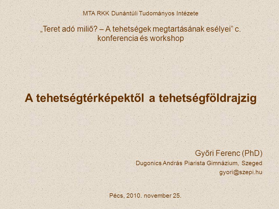 """MTA RKK Dunántúli Tudományos Intézete """"Teret adó miliő? – A tehetségek megtartásának esélyei"""" c. konferencia és workshop Pécs, 2010. november 25. A te"""