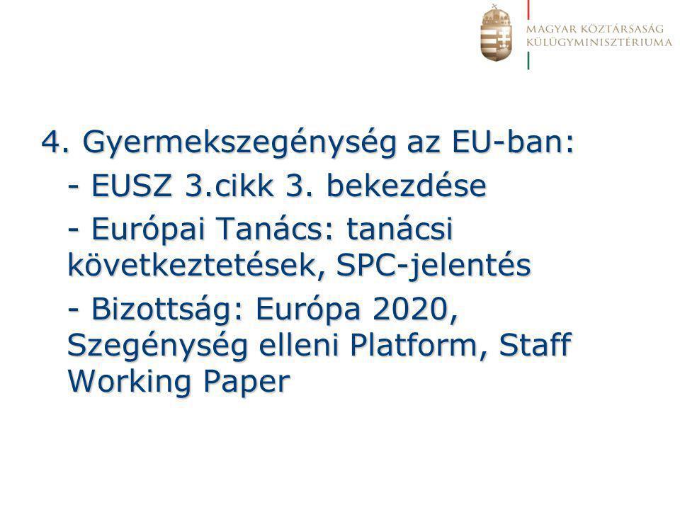 4. Gyermekszegénység az EU-ban: - EUSZ 3.cikk 3.
