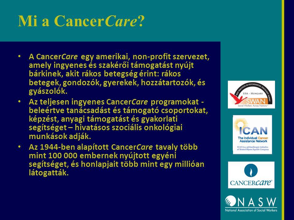 Mi a CancerCare? A CancerCare egy amerikai, non-profit szervezet, amely ingyenes és szakérői támogatást nyújt bárkinek, akit rákos betegség érint: rák