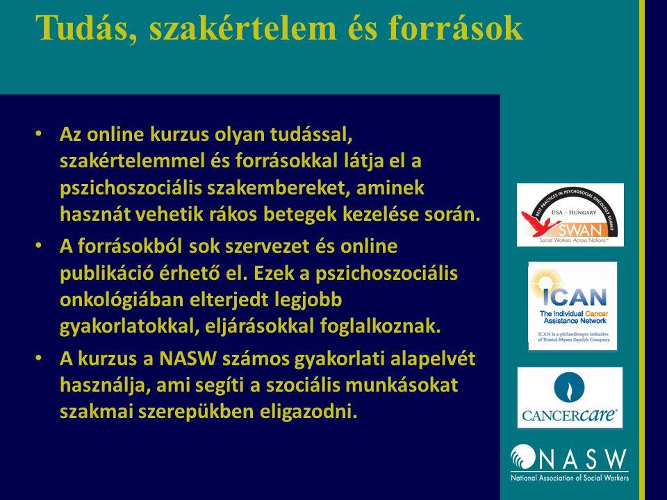 Tudás, szakértelem és források Az online kurzus olyan tudással, szakértelemmel és forrásokkal látja el a pszichoszociális szakembereket, aminek hasznát vehetik rákos betegek kezelése során.