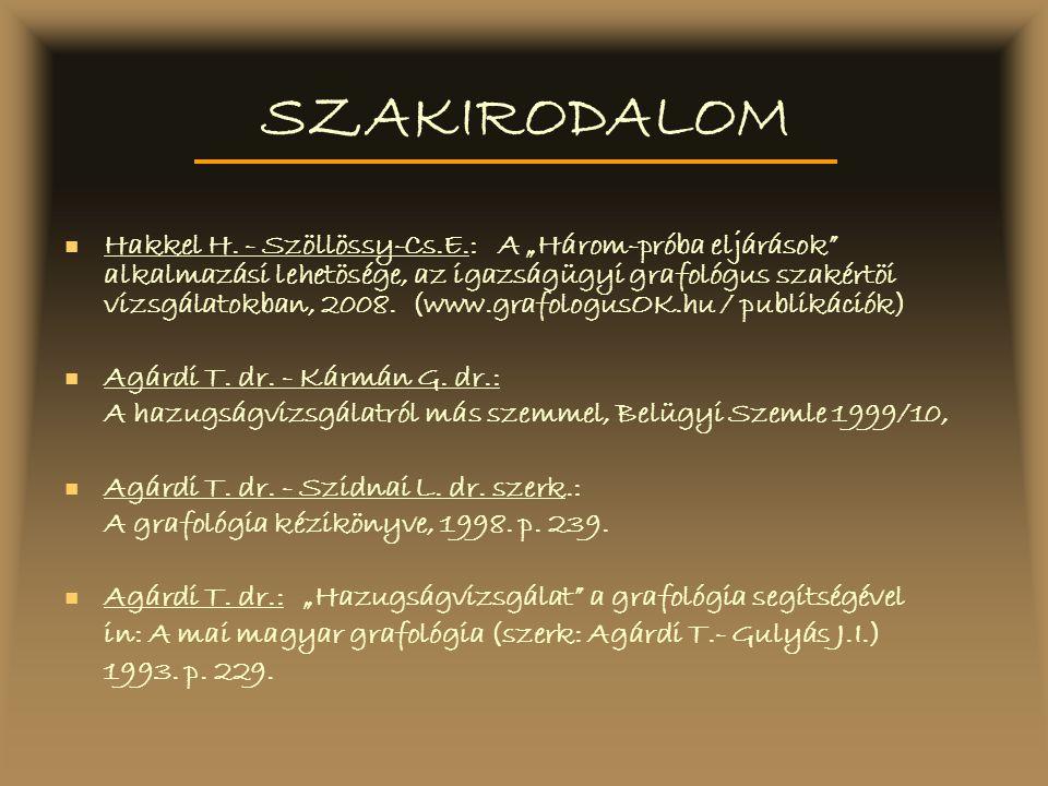 """Hakkel H. - Szöllössy-Cs.E.: A """"Három-próba eljárások"""" alkalmazási lehetösége, az igazságügyi grafológus szakértöi vizsgálatokban, 2008. (www.grafolog"""